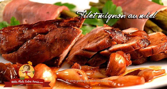 Recette du filet mignon au miel petits plats entre amis - Cuisiner un filet mignon de porc au four ...
