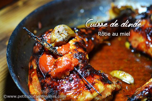 Cuisse de dinde r tie au miel petits plats entre amis - Comment cuisiner des cuisses de dinde ...