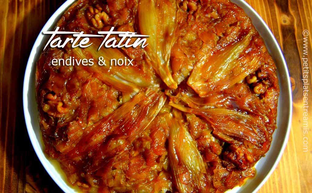 Recette de tarte tatin aux endives et noix petits plats for Plat rapide entre amis