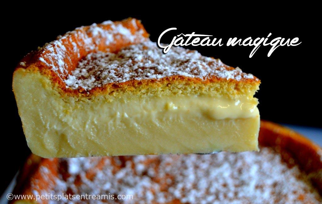 Gâteau magique, la recette  Petits Plats Entre Amis