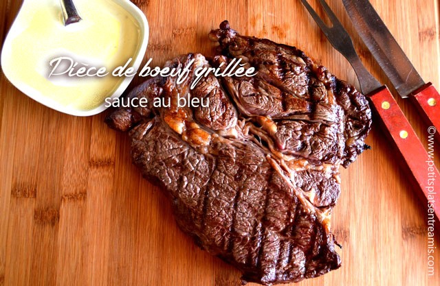 Pi ce de boeuf grill e sauce au bleu petits plats entre amis - Temps de cuisson cote de boeuf au grill ...