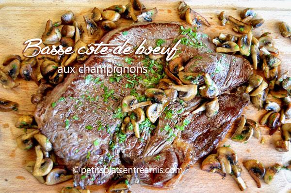 Basse c te de b uf aux champignons petits plats entre amis - Comment cuisiner basse cote de boeuf ...
