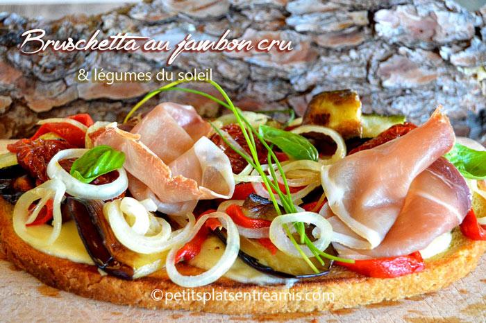 bruschetta-au-jambon-cru-et-légumes-du-soleil