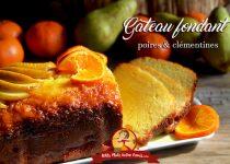 Gâteau fondant aux poires et clémentines