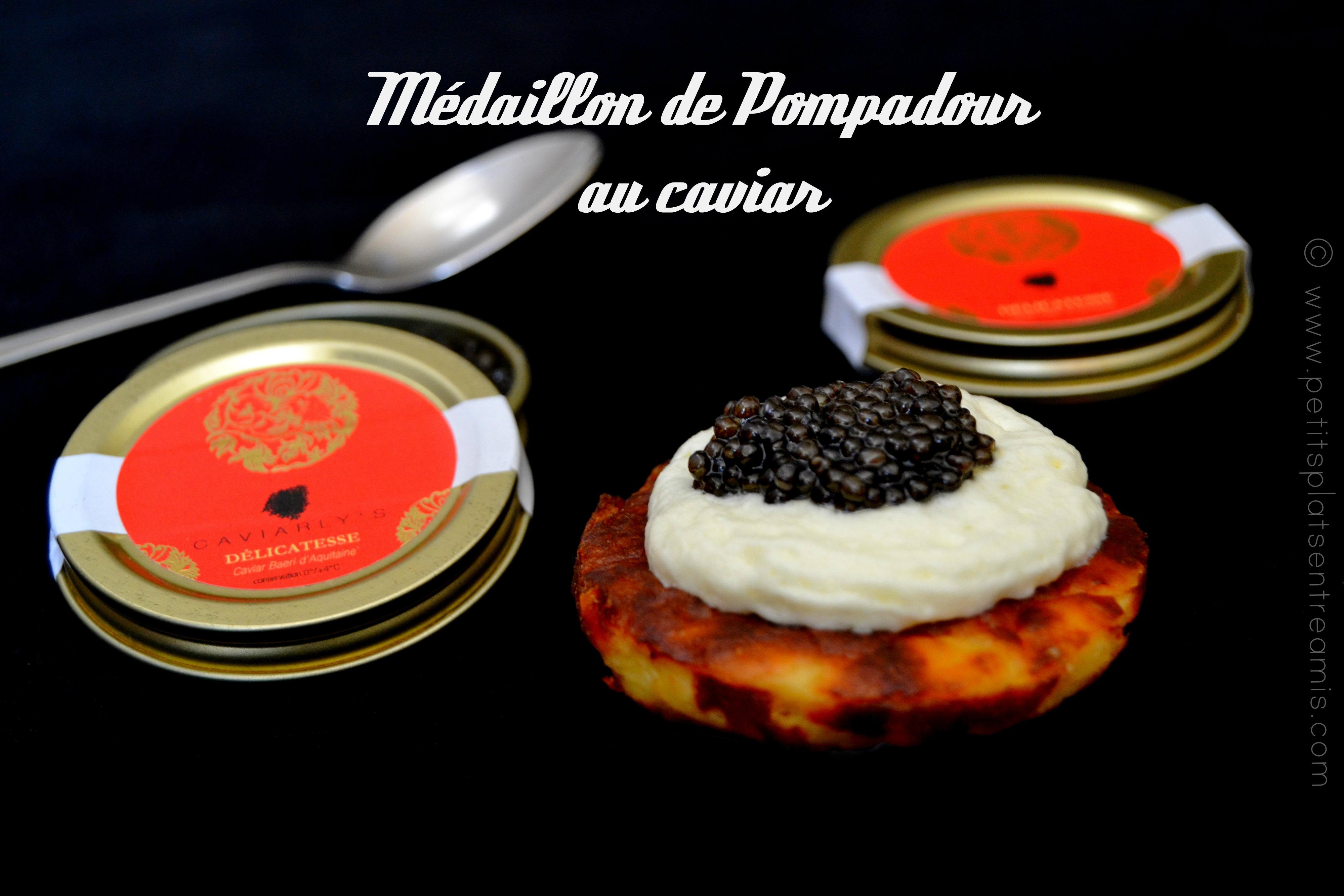Médaillon de Pompadour au caviar