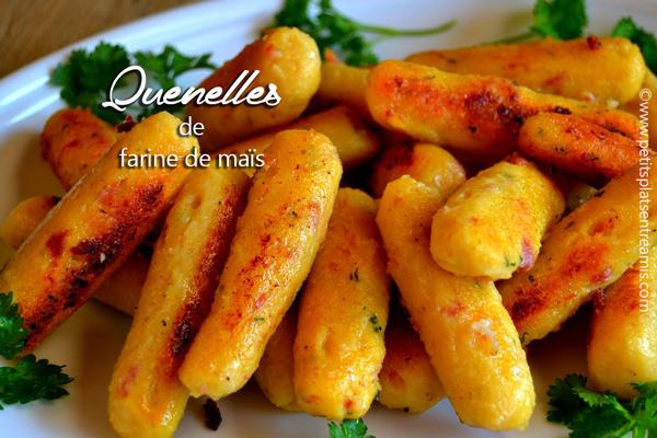 quenelles de farine de maïs