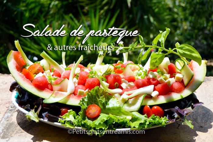 Salade de pastèque et autres fraîcheurs