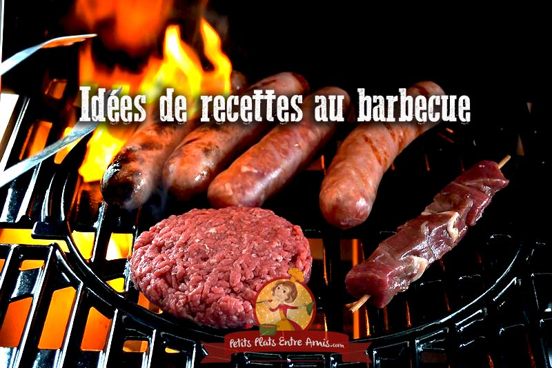 Idée Barbecue Entre Amis 20 idées de recettes au barbecue   Petits Plats Entre Amis