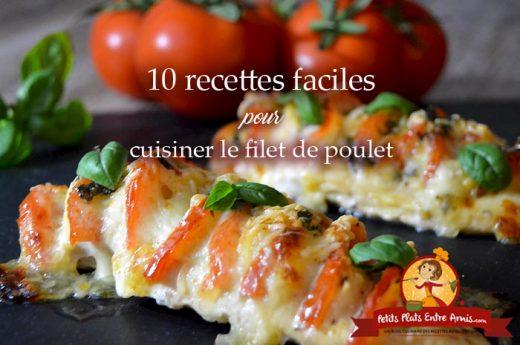 10 recettes faciles pour cuisiner le filet de poulet